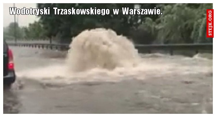 Wodotryski  Trzaskowskiego  w  Warszawie.