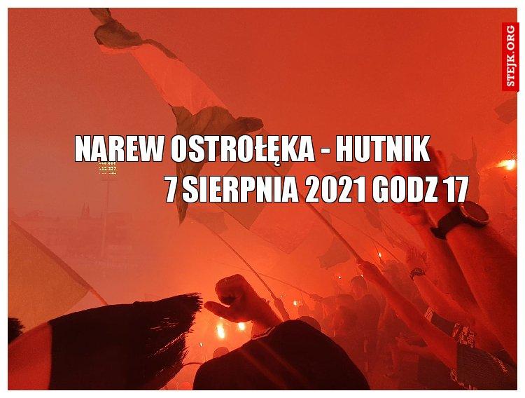 Narew Ostrołęka - Hutnik                        7 sierpnia 2021 godz 17