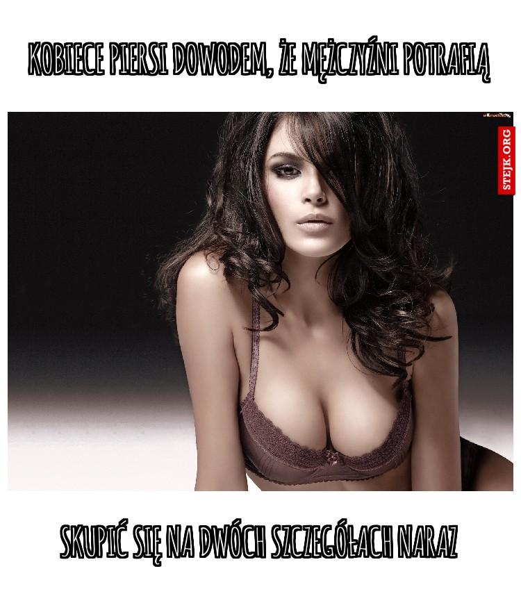 Kobiece piersi dowodem, że mężczyźni potrafią